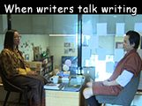When writers talk writing--